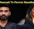 Dhanush To Favour Hansika! Tamil News