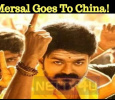 Mersal Goes To China! Tamil News