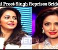 Rakul Preet Singh Reprises Sridevi?