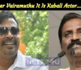 After Vairamuthu It Is Kabali Actor… Tamil News