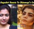 Bigg Boss Gayathri Reacts To Chinmayi's Complaints!