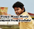 Vijay's Record Breaking Movie Removed From YouTube!