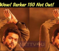 Wow! Sarkar 150 Not Out! Tamil News