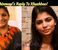 Chinmayi's Reply To Khushboo! Tamil News
