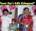 Power Star's Wife Kidnapped!