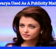 Aishwarya Rai Used For Publicity? Tamil News