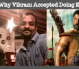 This Is Why Vikram Accepted Doing Karnan!