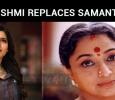 Lakshmi Replaces Samantha!