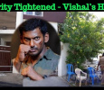 Heavy Protection For Vishal's House And Irumbu Thirai Theaters! Tamil News