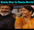 Kaala Star In Baala Movie? Tamil News
