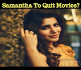 Sam To Quit Movies? Tamil News