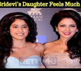 Sridevi's Daughter Feels Much For Her Mom!