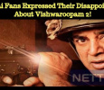 Madurai Fans Expressed Their Disappointment About Vishwaroopam 2! Tamil News