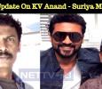 Latest Update On KV Anand - Suriya Movie! Tamil News