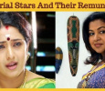 Top Serial Stars And Their Remuneration!