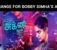 Title Change For Bobby Simha's Agni Dev!