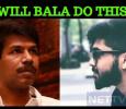 Will Bala Make Varma, Another Naachiyaar?