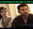 Vishal Fan Club Requests Security To The Audiences! Tamil News