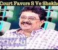 Court Favors S Ve Shekher!