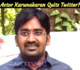 Actor Karunakaran Quits Twitter? Tamil News