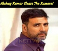 Akshay Kumar Clears The Rumors! Hindi News