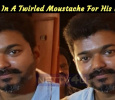 Vijay In A Twirled Moustache For His Next! Tamil News