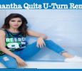 Samantha Quits U-Turn Remake?