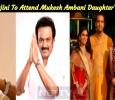 Stalin And Rajini To Attend Mukesh Ambani Daughter's Wedding!