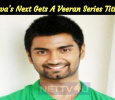 Atharva's Next Gets A Veeran Series Title!