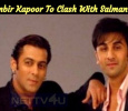 Ranbir Kapoor To Clash With Salman! Hindi News