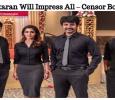 Velaikaran Will Impress All – Censor Board