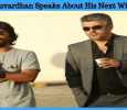 Vishnuvardhan Speaks About His Next With Ajith!