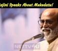Rajini Speaks About Mekedatu!