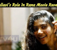 Sai Pallavi's Role In Rana Movie Revealed!