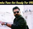 Simbu Fans Get Ready To Celebrate Vantha Rajavathaan Varuven!