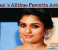 Nayan's All-Time Favorite Actor! Tamil News