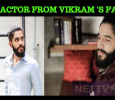 Yet Another Actor From Vikram's Compound! Tamil News
