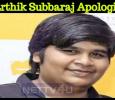 Karthik Subbaraj Apologizes! Tamil News