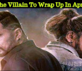 The Villain To Wrap Up In April! Kannada News