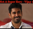 I Am Not A Super Hero - Vijay Antony Tamil News