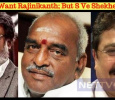 We Don't Want Rajinikanth; But S Ve Shekher – Pon Radhakrishnan