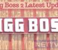 Bigg Boss 2 Latest Updates!