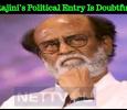 Rajini's Political Entry Is Doubtful?