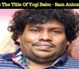 Is This The Title Of Yogi Babu - Sam Anton Movie? Tamil News