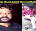 Producer J Satish Kumar Condemns Santosh Sivan For His Tweet!
