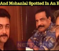 Suriya And Mohanlal Spotted In An Eatery! Tamil News