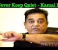 I Will Not Keep Quiet – Kamal Haasan Tamil News
