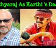 Sathyaraj Plays Karthi's Dad!