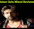 Seizer Gets The Mixed Reviews! Kannada News