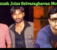 Dhanush Joins Selvaraghavan Movie?